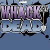 Whack the dead