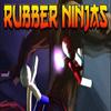 Rubber Ninjas