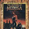Return of Medusa