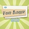 Video blogger Story